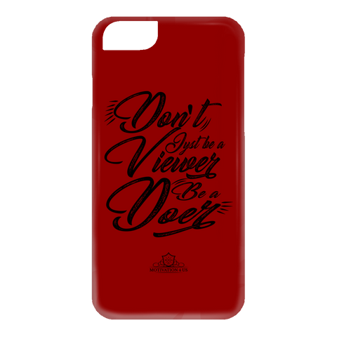 Don't Be A Viewer -  iPhone 6 Case