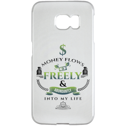 Money Flows Freely - White Samsung Galaxy S6 Edge Case