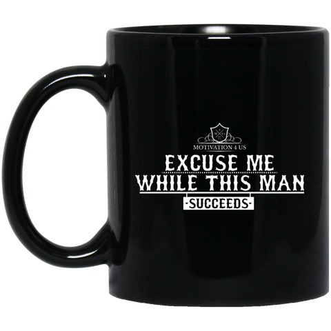 Excuse Me Man - 11 oz. Black Mug