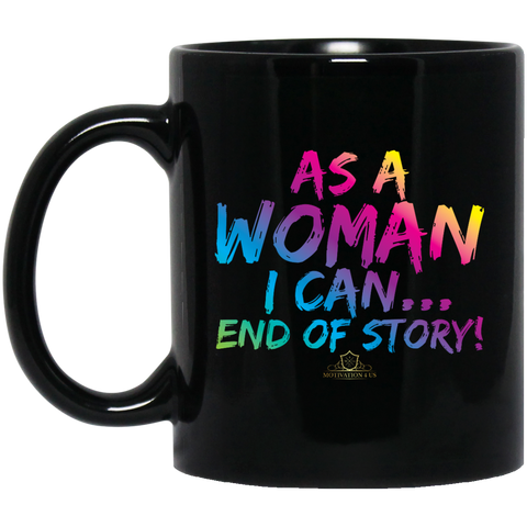 As A Woman I Can - 11 oz. Black Mug