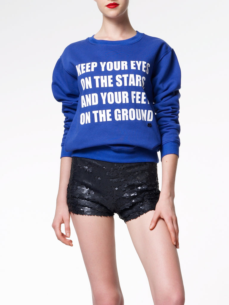 FK By Farah Khan. Keep Your Eyes On The Stars And Your Feet On The Ground Sweatshirt