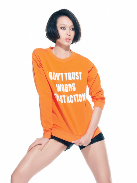 FK By Farah Khan. I Don'T Trust Words, I Trust Actions Sweatshirt