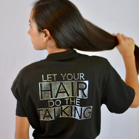 """LET YOUR HAIR DO THE TALKING"" Black Tee"