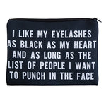 I Like My Eyelashes as Black as My Heart... Cosmetic Bag