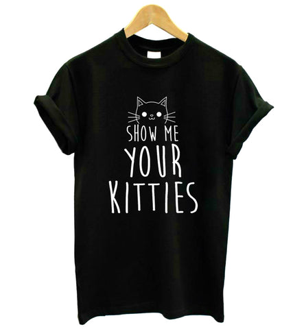 SHOW ME YOUR KITTIES TEE