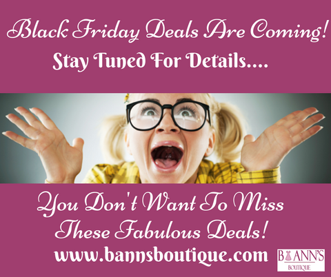 BLACK FRIDAY DEALS - B ANN'S BOUTIQUE
