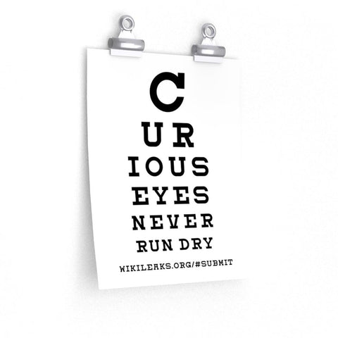 Curious Eyes Never Run Dry - Poster - WikiLeaks Shop