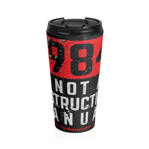 1984 is not an instruction manual black- Stainless Steel Travel Mug - WikiLeaks Shop