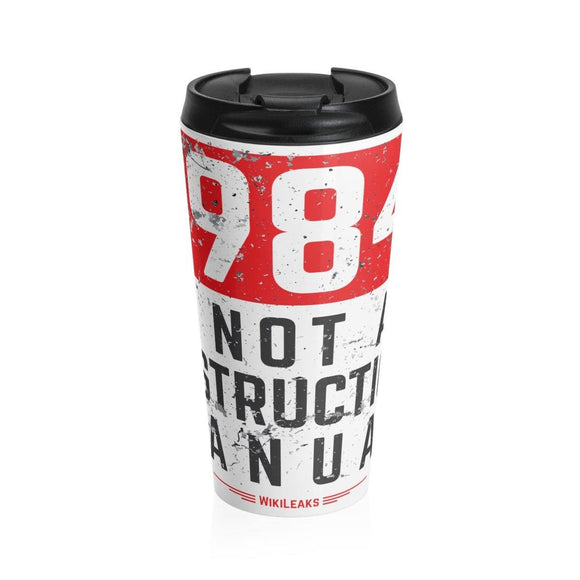 1984 is not an instruction manual - Stainless Steel Travel Mug
