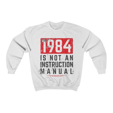 1984 is Not an Instruction Manual - WikiLeaks - Unisex Crewneck Sweatshirt