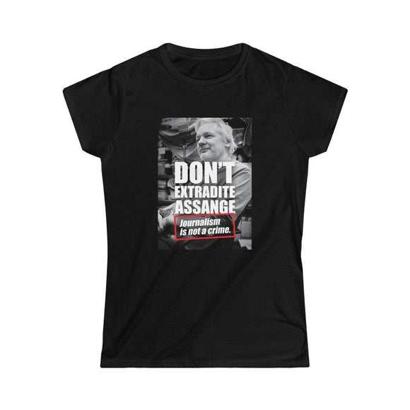 Don't Extradite Assange - Journalism is Not a Crime - Women's Slim Tee