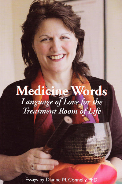 Medicine Words: Language of Love for the Treatment Room of Life