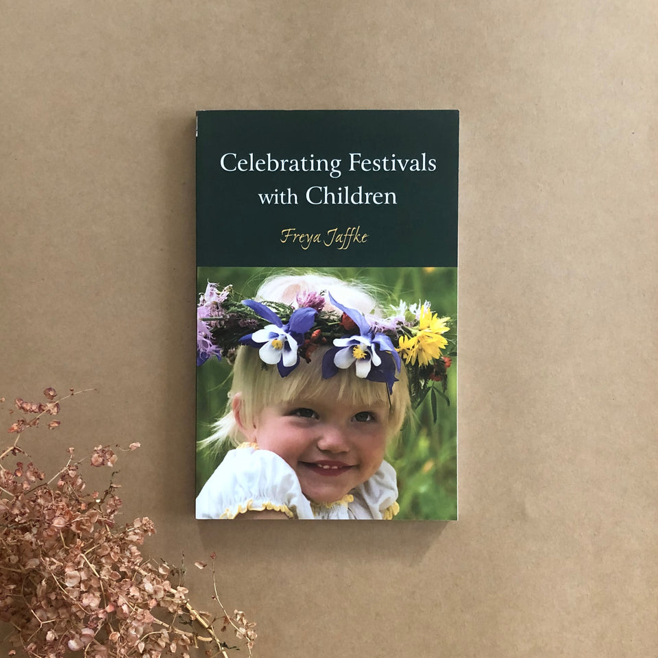 CELEBRATING FESTIVALS WITH CHILDREN ~FREYA JAFFKE