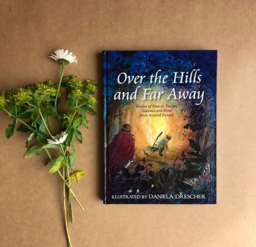 OVER THE HILLS AND FAR AWAY ~ DANIELA DRESCHER