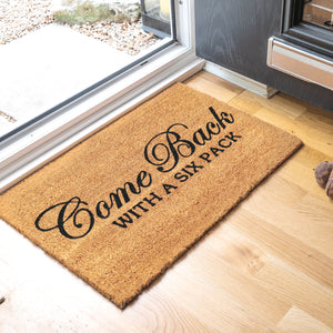 """Come Back with a Six Pack""  printed Natural Coir Door Mat - Funny Floor Mats - OnlyMat"