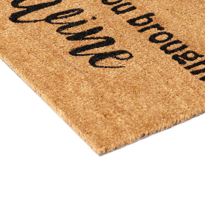 I Hope You Brought Wine Funny Doormat