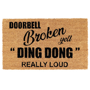 "Funny ""Doorbell Broken Yell DING DONG Really Loud"" Printed Natural Coir Door Mat - OnlyMat"