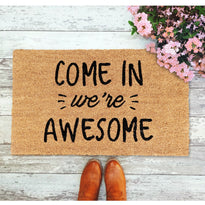 "Funny ""Come In, We're Awesome"" Printed Natural Coir Floor Mat - OnlyMat"