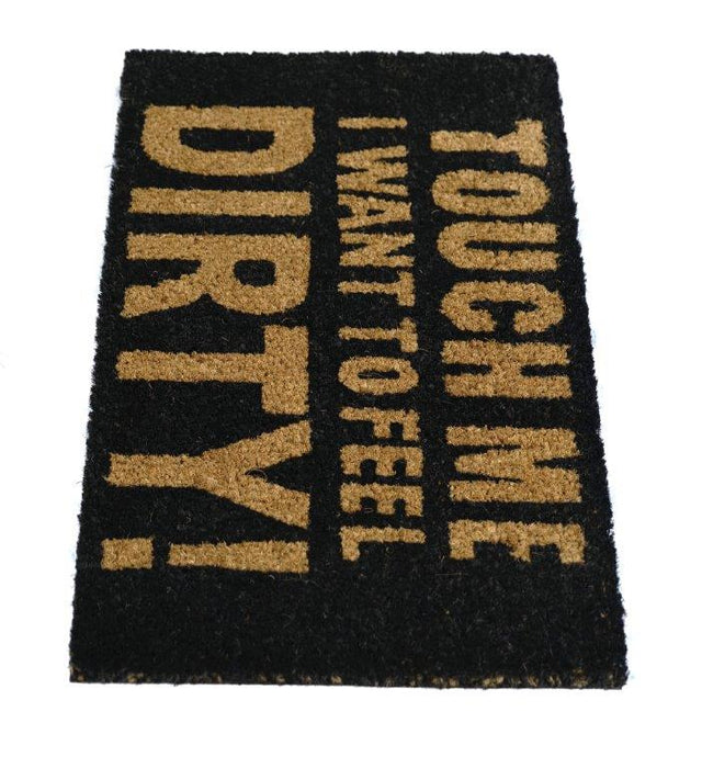 "Black ""Touch Me, I Want to Feel Dirty!""  Printed Funny Natural Coir Floor Mat - OnlyMat"