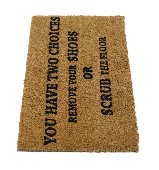 "Funny ""You Have Two Choices"" printed Natural Coir Door Mat"