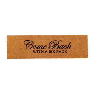 "Funny  "" Come back with Six Packs"" Large Size Natural Coir Oblong Mat"