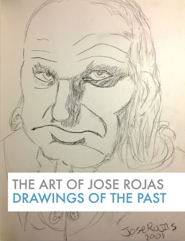 The Art Of Jose Rojas Drawings of the Past