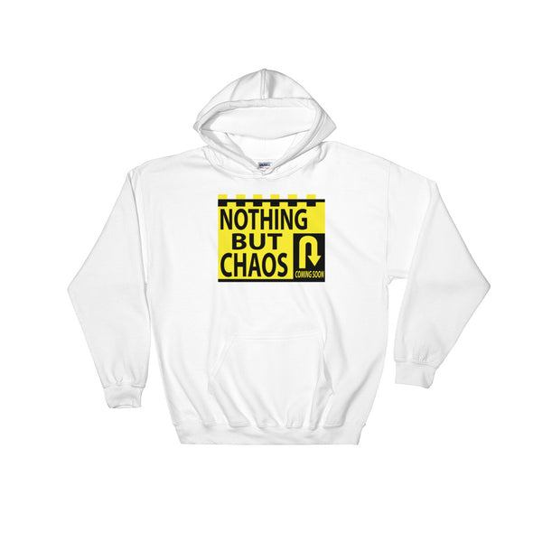 Nothing But Chaos Coming Soon Hooded Sweatshirt