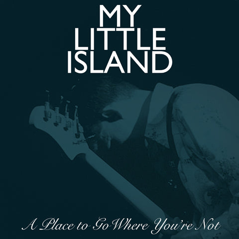 """My Little Island record cover for """"A Place to go Where You're Not"""" originally recorded in 1997 and released digitally April 22, 2021."""