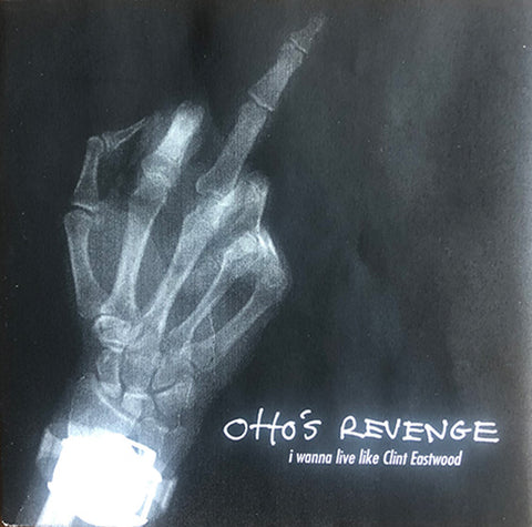"Otto's Revenge 3rd record ""I Wanna Live Like Clint Eastwood"""