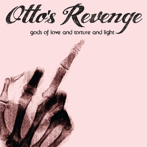 "Otto's Revenge 4th record ""Gods of Love and Torture and Light"""