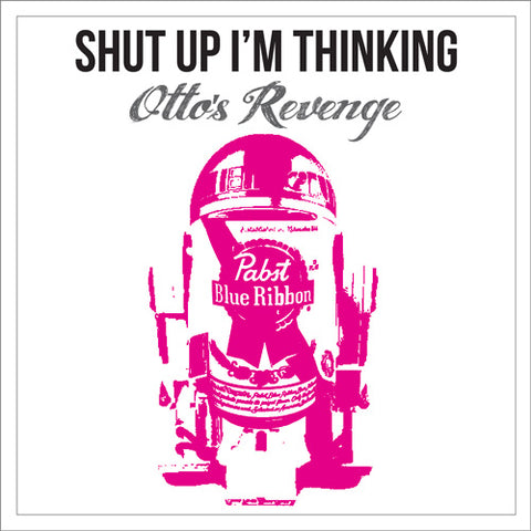 "Otto's Revenge 5th record ""Shut Up I'm Thinking"" from 2016."