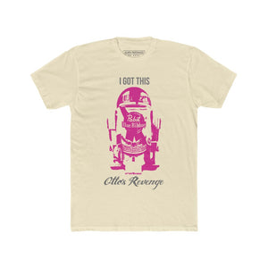 "Otto's Revenge ""I Got This"" Men's T-Shirt"
