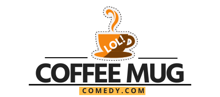 Coffee Mug Comedy