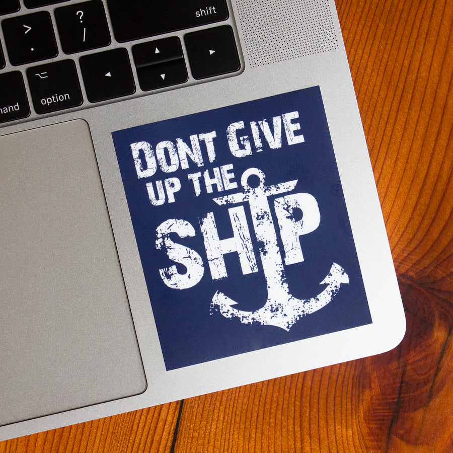 Dont Give Up The Ship - Sticker