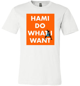 Hami Do What I Want