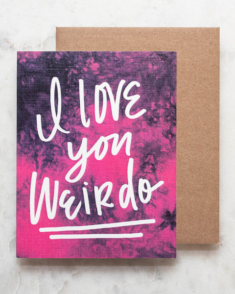Love You Weirdo Greeting Card-Live Love Studio-Shop Anchored Bliss Women's Boutique Clothing Store