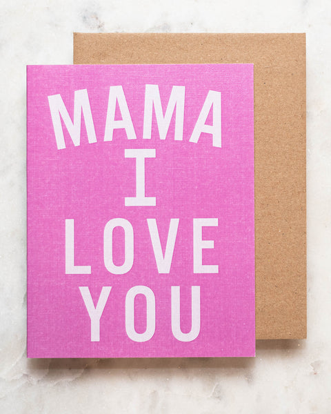 Mama I Love You Greeting Card-Live Love Studio-Shop Anchored Bliss Women's Boutique Clothing Store