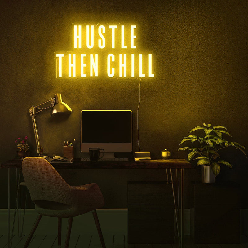 Hustle Then Chill Neon Sign