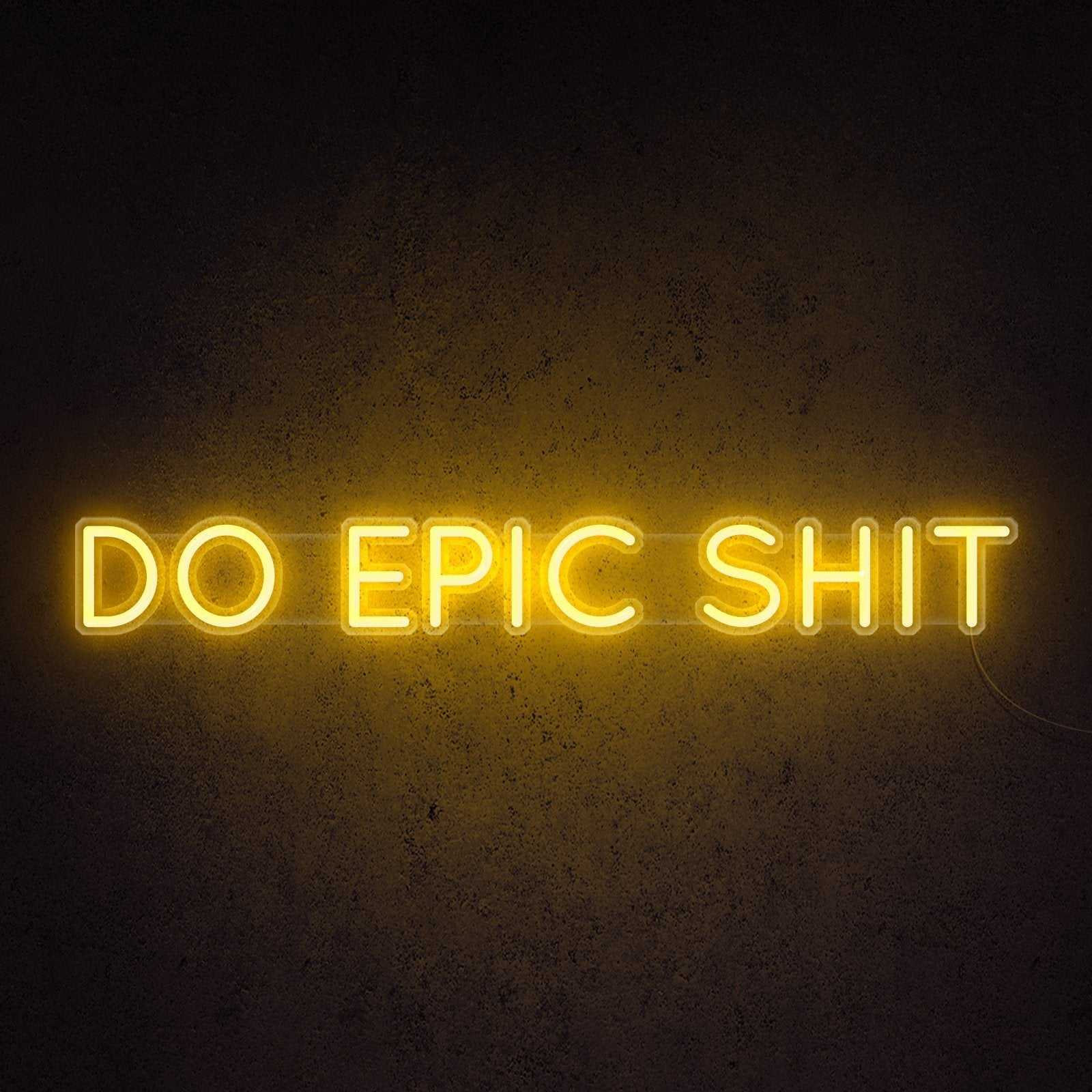 Do Epic Sh*t Neon Sign