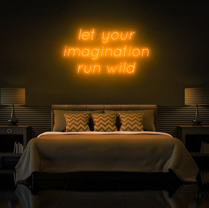 Let Your Imagination Run Wild Neon Sign