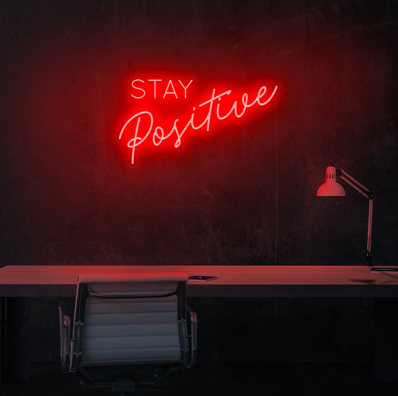 Stay Positive Neon Sign