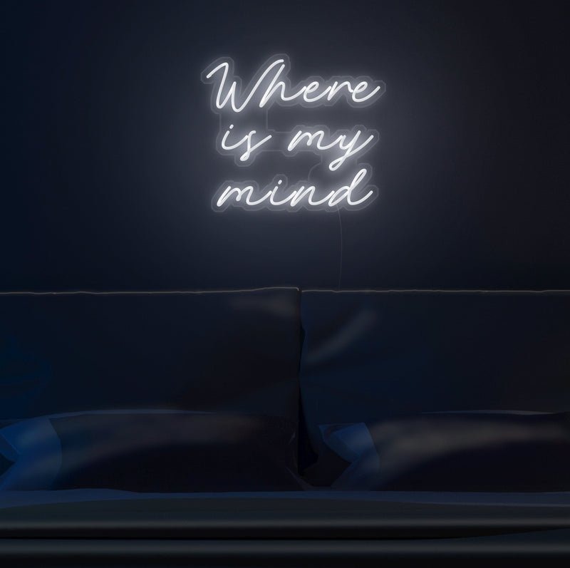 Where Is My Mind Neon Sign