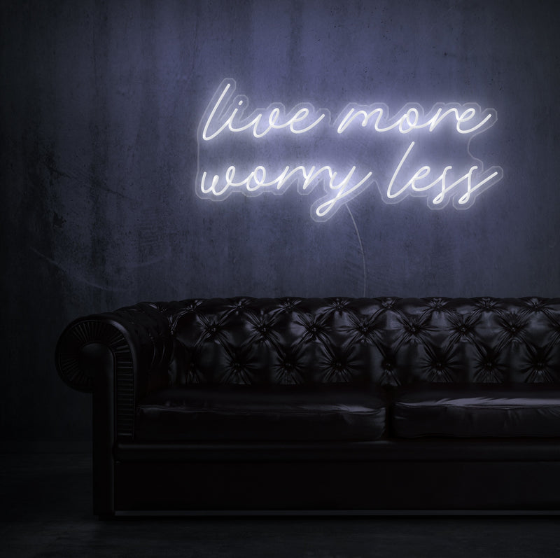 Live More Worry Less Neon Sign