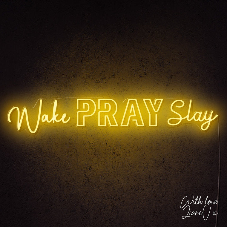 Wake Pray Slay Neon Sign - LianeV Collection