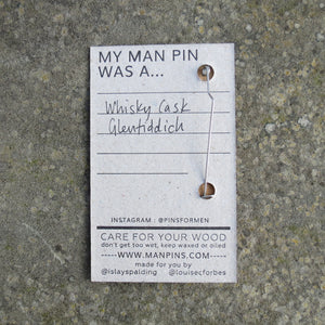 MY MAN PIN WAS A... WHISKY CASK 1/13