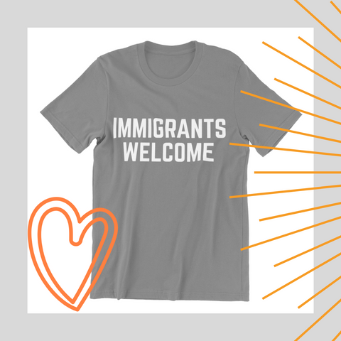 Immigrants Welcome - unisex tee (white print)