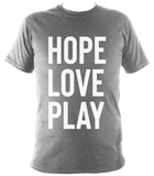 Hope Play Love - unisex tee