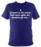 Europe is the peace... - unisex tee