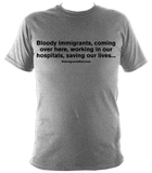 Bloody immigrants.. saving our lives - unisex tee