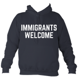Immigrants Welcome - hoodie (white print)